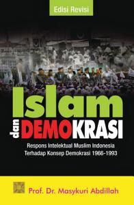 Islam dan Demokrasi Respons Intelektual Muslim Indonesia Terhadap Konsep Demokrasi 1966 1993 PDF