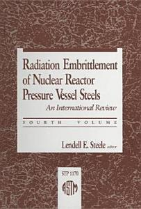 Radiation Embrittlement of Nuclear Reactor Pressure Vessel Steels Book