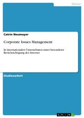 Corporate Issues Management: In internationalen Unternehmen unter besonderer Berücksichtigung des Internet