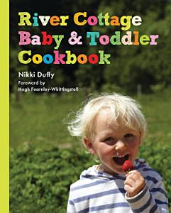 River Cottage Baby and Toddler Cookbook Book