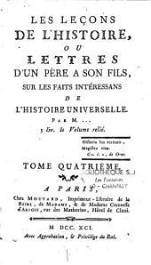 Les leçons de l'histoire: ou, Lettres d'un père a son fils, sur les faits intéressans de l'histoire universelle