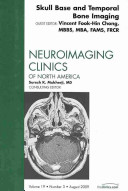 Skull Base and Temporal Bone Imaging, an Issue of Neuroimaging Clinics