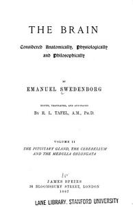 The Brain considered anatomically  physiologically and philosophically v  2  1887 PDF