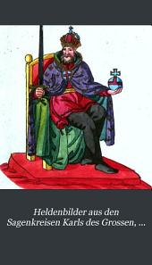 Heldenbilder aus den sagenkreisen Karls des Grossen, Arthurs, der Tafelrunde und des Grals, Attila's, der Amelungen und Nibelungen: th., 1. abth. Die Nibelungen, Heunen und Amelungen
