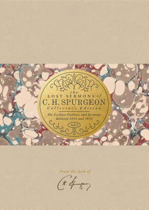 The Lost Sermons of C  H  Spurgeon Volume I     Collector s Edition