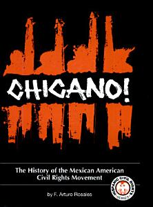 Chicano  The History of the Mexican American Civil Rights Movement Book