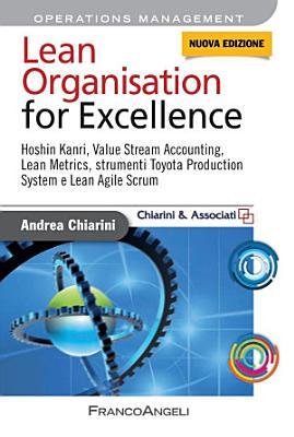 Lean Organisation for Excellence  Hoshin Kanri  Value Stream Accounting  Lean Metrics e Toyota Production System e Lean Agile Scrum