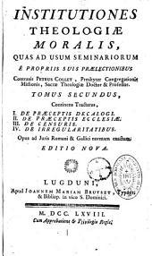 Institutiones theologiae moralis, quas ad usum seminariorum e propriis suis praelectionibus contraxit Petrus Collet,...