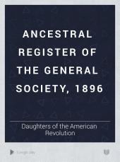Ancestral Register of the General Society, 1896