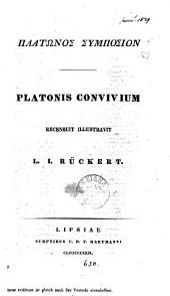 GPlátwnos@ Sumpósion. Platonis Convivium recens. illustr. L.I. Rückert