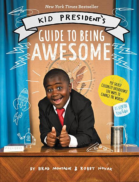 Download Kid President s Guide to Being Awesome Book
