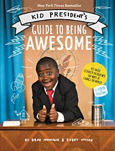 Kid President s Guide to Being Awesome Book