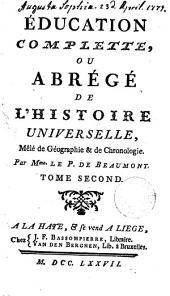 Education complette, ou Abrégé de l'histoire universelle, mêlé de Géographie & de chronologie par Mme. Le P. de Beaumont