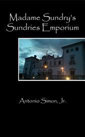 Madame Sundry's Sundries Emporium