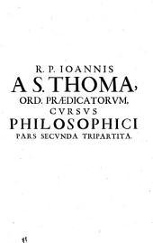 R.P. Joannis a S. Thoma. ... Cursus philosophicus thomisticus ...