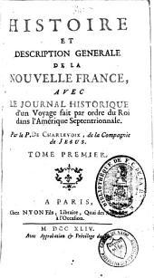 Histoire et description generale de la Nouvelle France: avec le Journal historique d'un voyage fait par ordre du roi dans l'Amérique Septentrionnale, Volume1