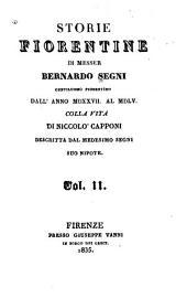 Storie fiorentine di Messer Bernardo Segni, dall'anno 1527 al 1565: Colla vita di Niccolò Capponi des critta dal medesimo Segni suo nipote, Volume 2