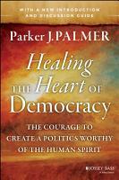 Healing the Heart of Democracy PDF