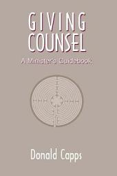Giving Counsel: A Minister's Guidebook