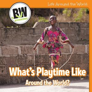 What's Playtime Like Around the World?