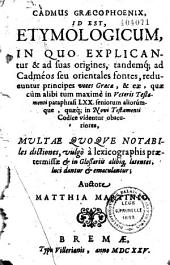 Cadmus Graecophœnix, id est, Etymologicum,...Matthias Martinius