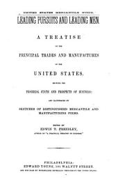 Leading Pursuits and Leading Men: A Treatise on the Principal Trades and Manufactures of the United States