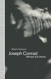 Joseph Conrad: Betrayal and Identity
