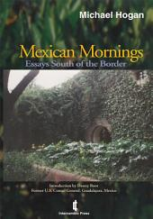 Mexican Mornings: Essays South of the Border