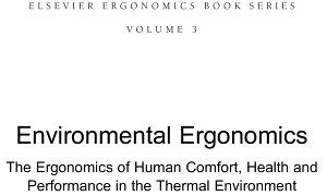 Environmental Ergonomics   The Ergonomics of Human Comfort  Health  and Performance in the Thermal Environment PDF