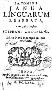 J. A. Comenii Janua linguarum reserata, cum Gallicâ versione Sthephani Curcellaei