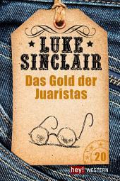 Das Gold der Juaristas: Luke Sinclair Western