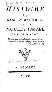 Histoire de Mouley Mahamet, fils de Mouley Ismael, roy de Maroc