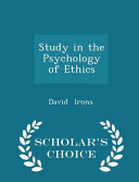 Study in the Psychology of Ethics   Scholar s Choice Edition PDF