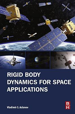 Rigid Body Dynamics for Space Applications