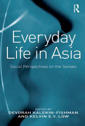 Everyday Life in Asia: Social Perspectives on the Senses