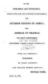 Travels in the Interior Districts of Africa: Performed ... in ... 1795, 1796 and 1797. With an Appendix Containing Geographical Illustrations of Africa
