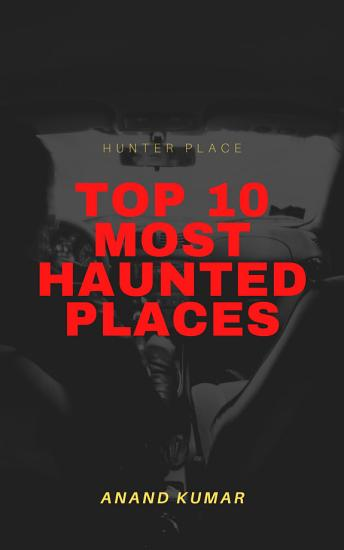 Top 10 Most Haunted Places PDF