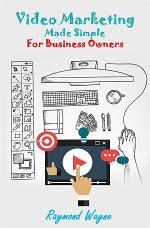 Video Marketing Made Simple For Business Owners