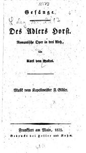 Des Adlers Horst: Romantische Oper in 3 Abth. Gesänge