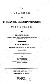 A Grammar of the Anglo-Saxon Tongue, with a Praxis