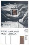 Entre Marx y una mujer desnuda: texto con personajes