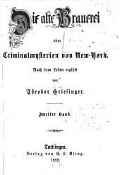 Die alte Brauerei; oder, Criminalmysterien von New York: Band 2