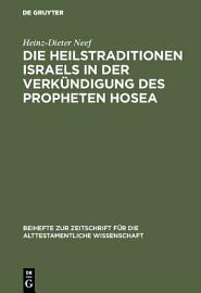 Die Heilstraditionen Israels in der Verk  ndigung des Propheten Hosea PDF