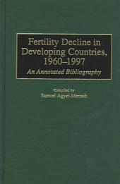 Fertility Decline in Developing Countries, 1960-1997: An Annotated Bibliography