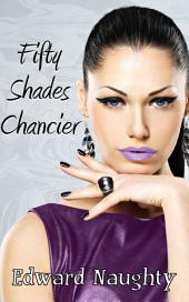 Fifty Shades Chancier (#2 of the Fifty Shades of Chance Trilogy)