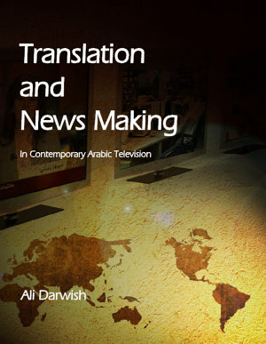 Translation and News Making in Contemporary Arabic Television PDF