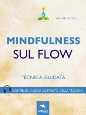 Mindfulness sul Flow: Tecnica guidata