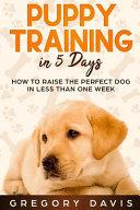 Puppy Training in 5 Days