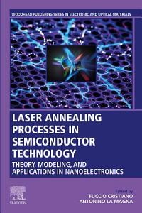 Laser Annealing Processes in Semiconductor Technology