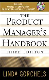 The Product Managers Handbook, 3E: Edition 3